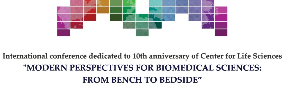 International conference dedicated to 10th anniversary of center for life sciences